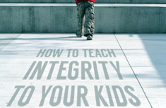 TEACHING YOUR KIDS INTEGRITY